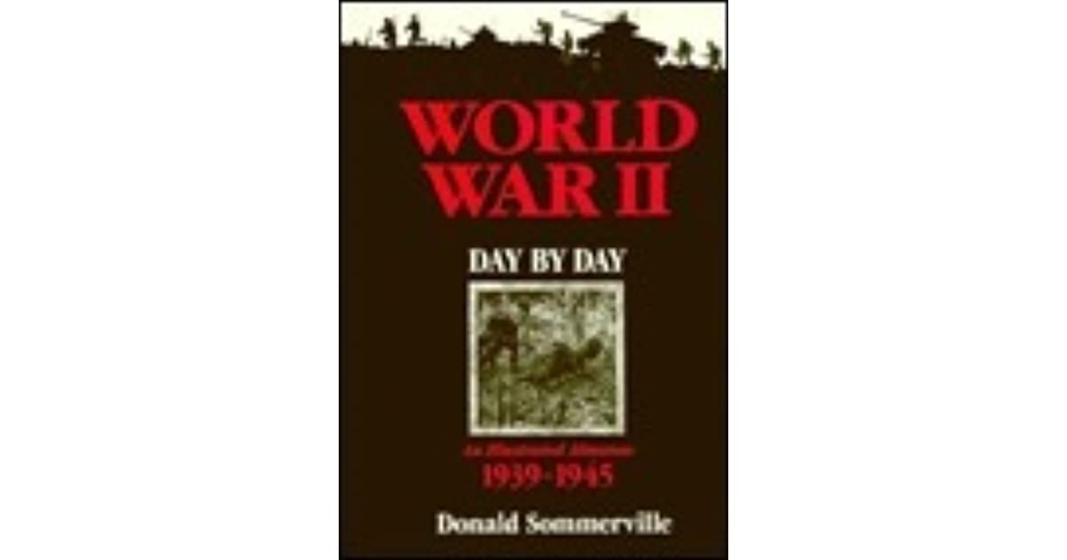 1989 BOOK An Illustrated Almanac 1939-1945 Sommerville WORLD WAR II DAY BY DAY