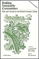 Building Sustainable Communities: Tools and Concepts for Self-Reliant Economic Change