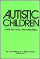 Autistic Children: A Guide for Parents & Professionals