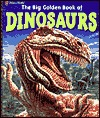 Big Golden Book of Dinosaurs (Big Golden Book of)