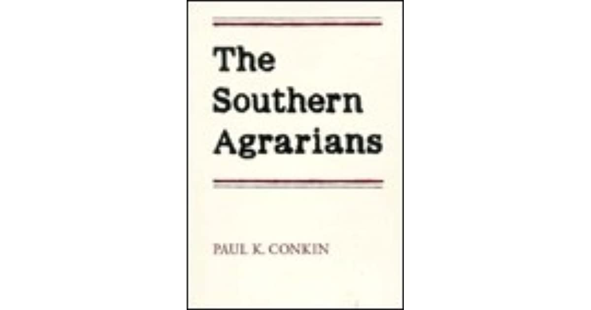 The Southern Agrarians By Paul K Conkin