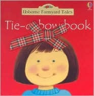 Tie-A-Bow Book [With Bows] by Fiona Watt