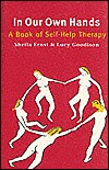 In Our Own Hands: A Book of Self-Help Therapy