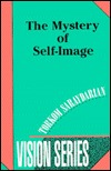 The Mystery Of Self Image by Torkom Saraydarian