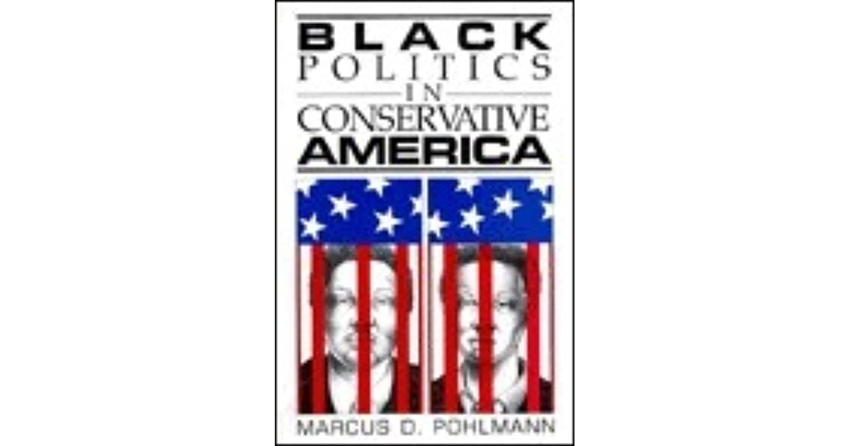 Black Politics in Conservative America by Marcus D  Pohlmann