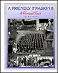 A Friendly Invasion II: A Personal Touch