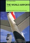 The World Airports: International Airports And Their Commercial Facilities (Shop Design Series) (English And Japanese Edition)