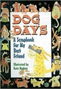 Dog Days: A Scrapbook for My Best Friend