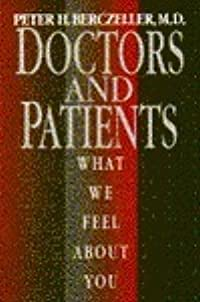 Doctors and Patients: What We Feel about You