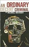 An Ordinary Decent Criminal (Monty Haaviko, #1)