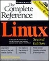 Linux the Complete Reference [With 2 CDROMs] by Richard Petersen
