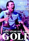 This Sporting Life: Golf: The Story of the Men and Women Who Made the Game What It is Today