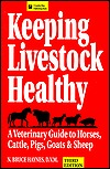 Keeping Livestock Healthy: A Veterinary Guide To Horses, Cattle, Pigs, Goats  Sheep