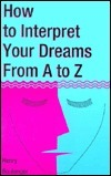 How to Interpret Your Dreams A to Z