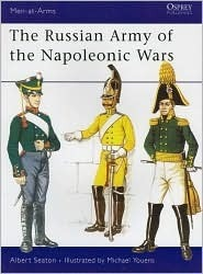 The Russian Army of the Napoleonic Wars (Men-at-Arms 28)