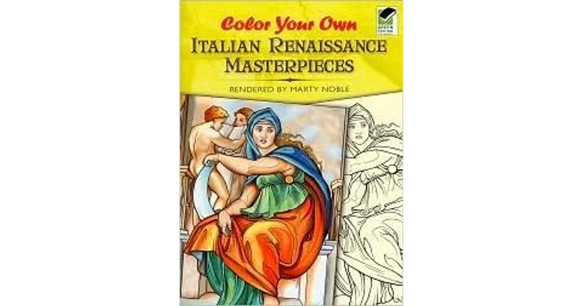 Color Your Own Italian Renaissance Masterpieces By Marty Noble