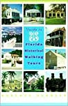 Guide to Florida Historical Walking Tours by Roberta Sandler