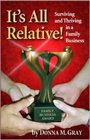 It's All Relative! Surviving and Thriving in a Family Business