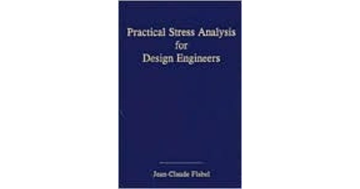 Practical Stress Analysis For Design Engineers Design And Analysis Of Aerospace Vehicle Structures By Jean Claude Flabel