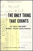 The Only Thing That Counts: The Ernest Hemingway-Maxwell Perkins Correspondence