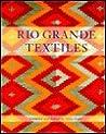 Rio Grande Textiles by Nora Fisher