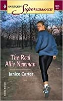 The Real Allie Newman (Harlequin Superromance, #1079)