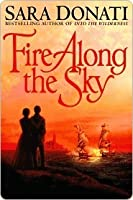 Fire Along the Sky Fire Along the Sky