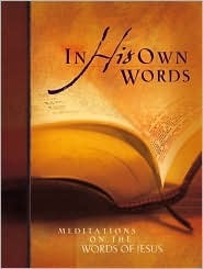 In His Own Words: Meditations on the Words of Jesus