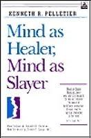 Mind as Healer, Mind as Slayer