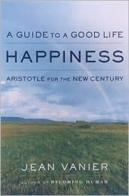 Happiness a guide to a good life Aristotle for the new century