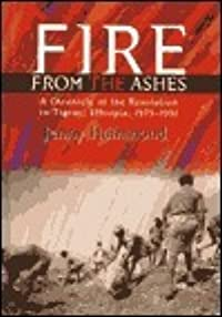 Fire from the Ashes: A Chronicle of the Revolution in Tigray, Ethiopia, 1975-1991