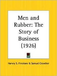Men and Rubber: The Story of Business