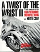 Twist of the Wrist: The Basics of High Performance Motorcycle Riding