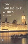 How Parliament Works by Paul Silk