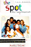 The Spot: The Official Companion to the Hottest Site on the World Wide Web, with Disk