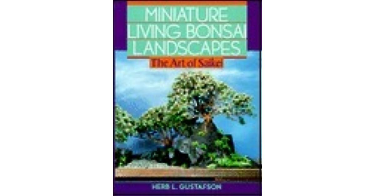 Miniature Living Bonsai Landscapes The Art Of Saikei By Herb Gustafson