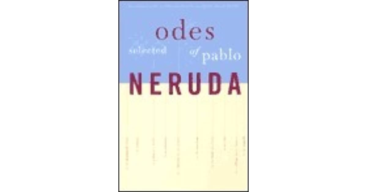 an analysis of ode to bees by pablo neruda Pablo neruda: selected poems by pablo neruda - poetry summary and analysis.