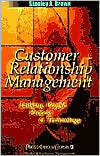 Customer Relationship Management: A Strategic Imperative in the World of E-Business