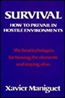 Survival: How to Prevail in Hostile Environments