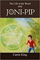 The Life in the Wood with Joni-Pip (Text Only Version)