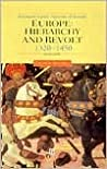 Europe: Hierarchy and Revolt 1320-1450 (Classic Histories of Europe)