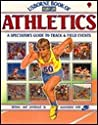 Usborne Book of Athletics: A Spectator's Guide to Track & Field Events