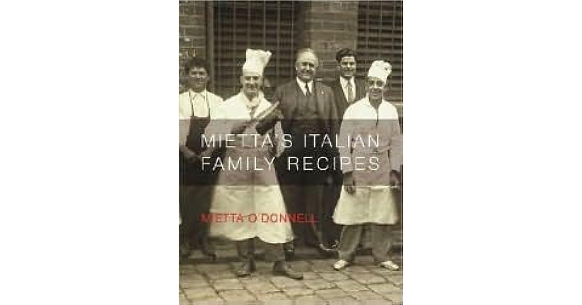 Mietta's Italian Family Recipes by Mietta O'Donnell