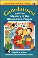 Cam Jansen and the Mystery of the Stolen Corn Popper (#11)