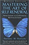 Mastering The Art Of Self Renewal: Adulthood As Continual Revitalization