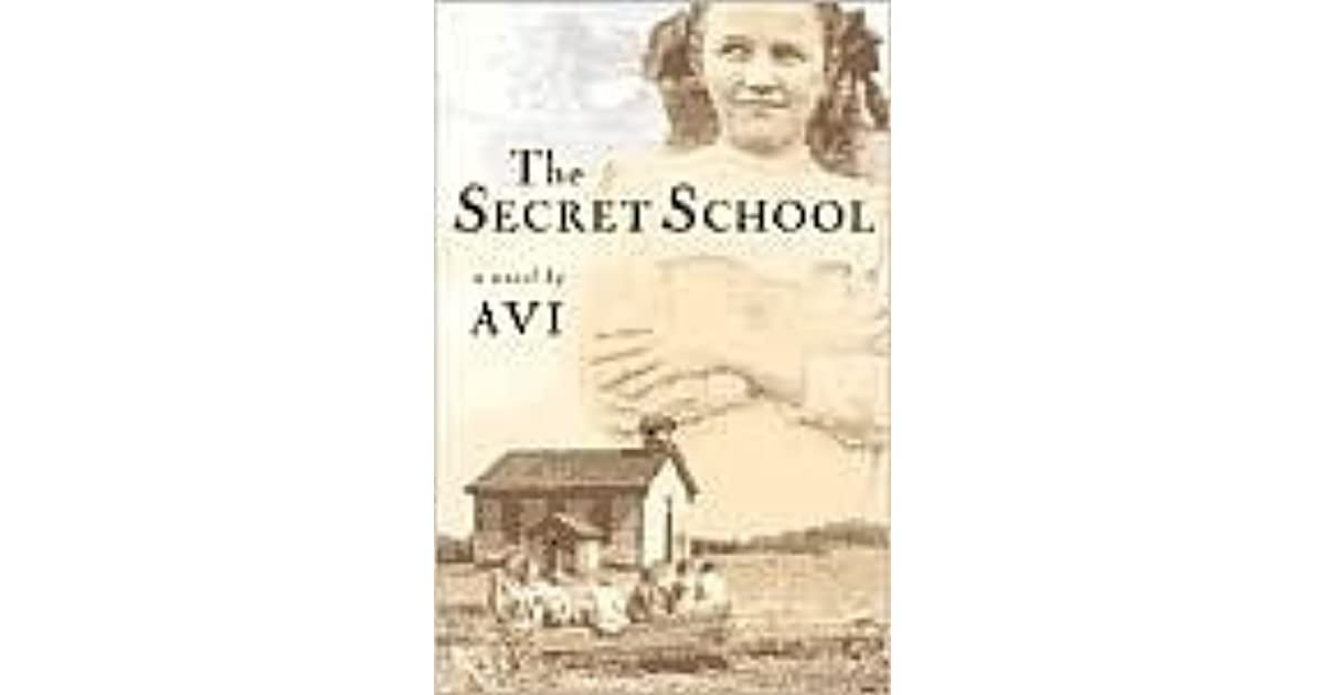 the secret school by avi essay The school board meets the secret school written by avi illustrated by brian floca the story so far: the children had been running their one-room school, but mr jordan of.