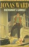 Buchanan's Gamble