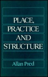 Place, Practice and Structure: Social and Spatial Transformation in Southern Sweden, 1750-1850