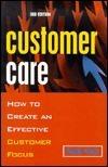 Customer Care: How to Create an Effective Customer Focus