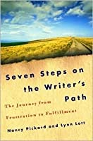 Seven Steps on the Writer's Path: The Journey from Frustration to Fulfillment